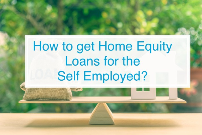 home equity loans for the self employed