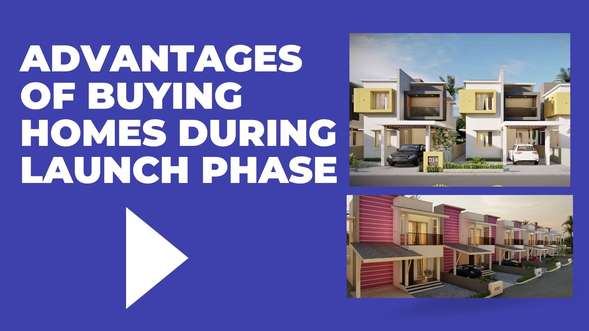 Advantages of buying homes during launch phase