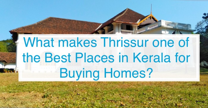 Reasons to buy Homes in Thrissur
